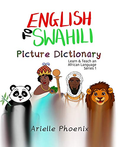 Compare Textbook Prices for English to Swahili Picture Dictionary Learn & Teach An African Language  ISBN 9781695396074 by Phoenix, Arielle,Ndwiga, Daniel Mugai
