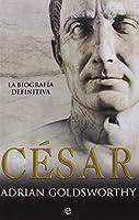 César : la biografía definitiva