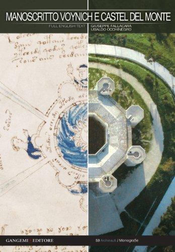 Manoscritto Voynich e Castel del Monte. Nuova chiave interpretativa del documento per inediti percorsi di ricerca. Ediz. italiana e inglese