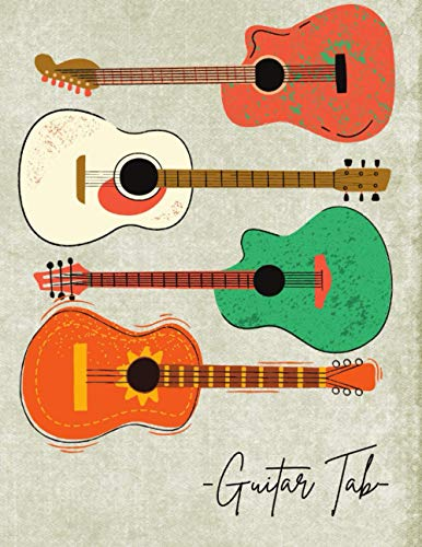 Guitar Tab Logbook: Tablature Journal Notebook , Blank Guitar Manuscript Paper, Perfect For Musicians ,Teachers , Students , Songwriters . Unique & Beautiful Cover Design. – Paperback -