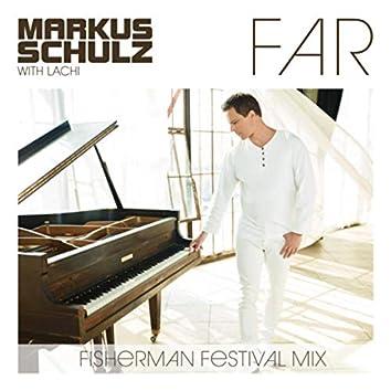 Far (Fisherman Festival Mix)