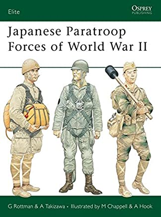Japanese Paratroop Forces of World War II (Elite) by Gordon Rottman Akira Takizawa(2005-09-10)