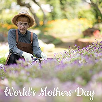 World's Mothers Day - Unique Collection of Nature Sounds Selected Especially for This Important Holiday