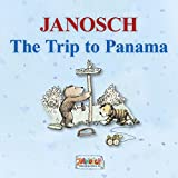 The Trip to Panama: The story of Little Tiger and Little Bear's journey to Panama
