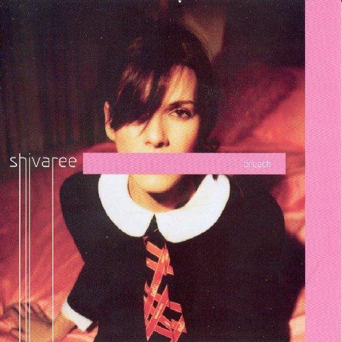 Breach by Shivaree (2004-10-19)