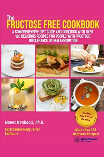 The Fructose Free Cookbook A Comprehensive Diet Guide and Cookbook with Over 120 Delicious Recipes product image
