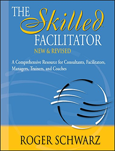 The Skilled Facilitator: A Comprehensive Resource for...