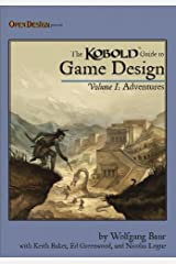 The Kobold Guide to Game Design: Adventures Kindle Edition