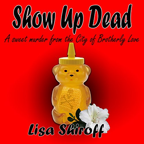 Show Up Dead: A Sweet Murder from the City of Brotherly Love audiobook cover art