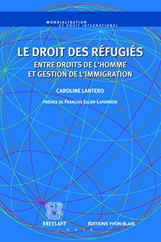 Le Droit Des Refugies Entre Droits De Lhomme Et Gestion De Limmigration