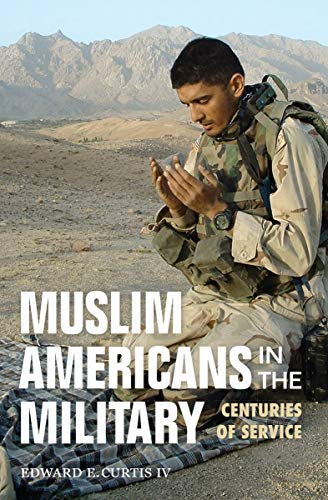Muslim Americans in the Military: Centuries of Service (Encounters)
