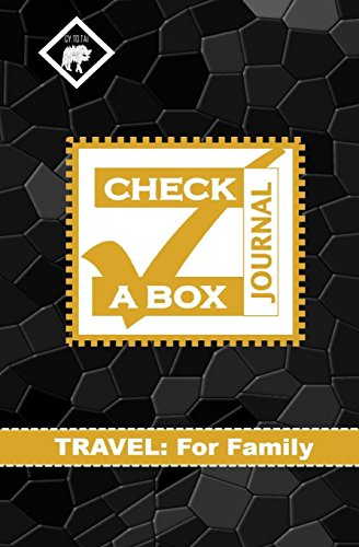 Check a Box Journal: Travel: Family, Up to 6 people, Never Forget Anything While Traveling Again, 40 Departure/Return Data Entry Pages, 250+ Pages, Size 5.25x8