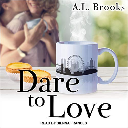 Dare to Love Audiobook By A.L. Brooks cover art