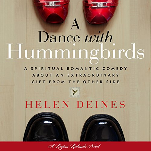 A Dance with Hummingbirds: A Spiritual Romantic Comedy About an Extraordinary Gift from the Other Side audiobook cover art