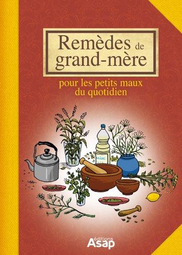 Couverture du livre Remèdes de grand-mère - Pour les petits maux du quotidien