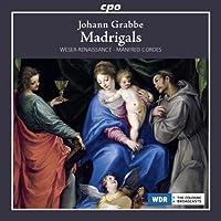 Grabbe: Complete Madrigals & Instrumental Works by Weser-Renaissance Bremen (2013-02-26)