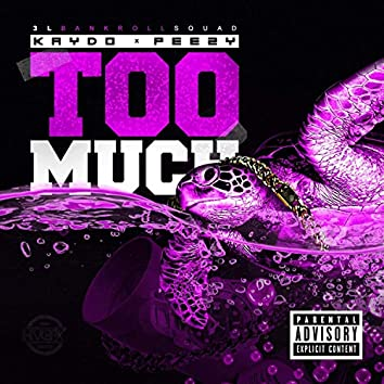 Too Much (feat. Peezy)