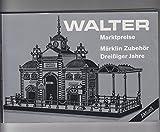 Walter 1985. Marktpreise. Märklin Zubehör Dreißiger Jahre. Mit zahlr. Abb.