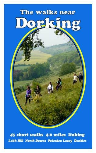 The Walks Near Dorking: Leith Hill  North Downs  Polesden Lacey  Denbies