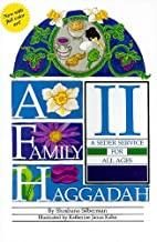 A Family Haggadah: v. 2 by Shoshana Silberman (2010-09-01)