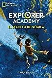 Explorer Academy 1. El secreto de Nébula (NG INFANTIL JUVENIL)