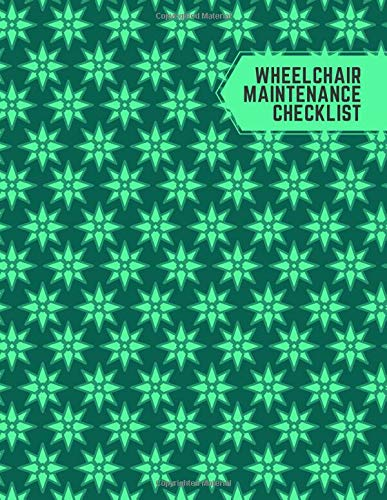 "Wheelchair Maintenance Checklist: Daily Routine Inspection, Safety Maintenance Checklist and Repair Notebook, Logbook, Journal, supplies for ... 8.5""x11"" with 120 pages. (Wheelchair Logbook)"