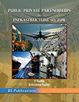 Public Private Partnerships in Infrastructure Sector
