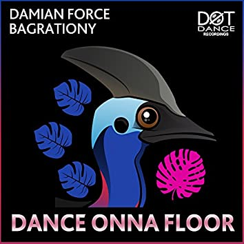 DANCE ONNA FLOOR (feat. Mike Bagrationy)