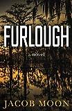 FURLOUGH: A Crime Thriller