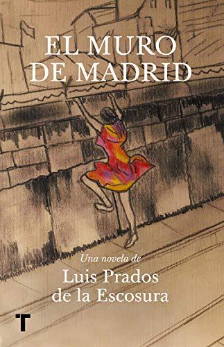El muro de Madrid (El cuarto de las maravillas)