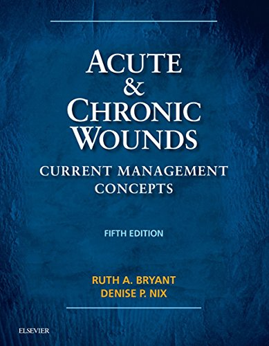 Acute and Chronic Wounds - E-Book: Current Management Concepts (Acute and Chronic Wounds Current Management Concepts)