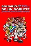 Anuario de un Doblete: Sentimientos vitales del 95/96 colchonero