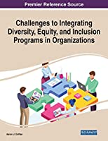 Challenges to Integrating Diversity, Equity, and Inclusion Programs in Organizations