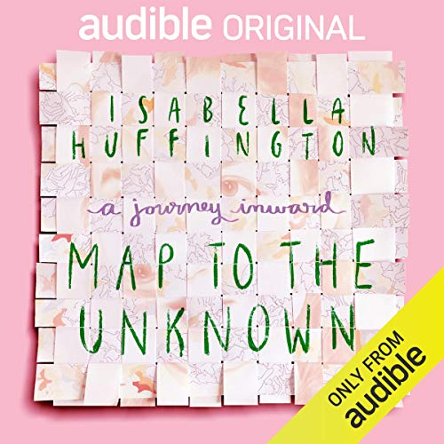 Map to the Unknown Audiobook By Isabella Huffington cover art