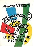André Verdet. Fernand Léger, le dynamisme pictural. Avec une biographie, une bibliographie et une documentation complète sur le peintre et son oeuvre