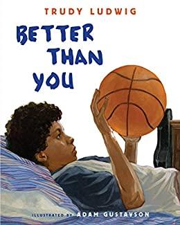 Better Than You by [Trudy Ludwig, Adam Gustavson]