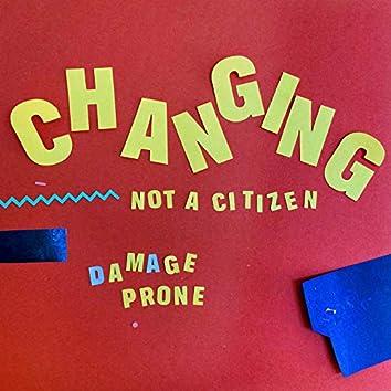 Not A Citizen / Damage Prone