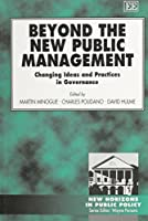 Beyond the New Public Management: Changing Ideas and Practices in Governance (New Horizons in Public Policy)