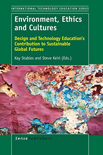 Environment, Ethics and Cultures: Design and Technology Education's Contribution to Sustainable Global Futures (Internat