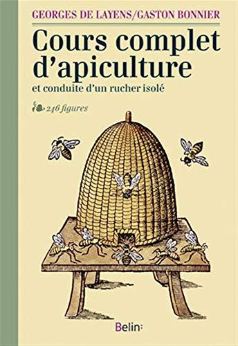 Cours complet d'apiculture et conduite d'un rucher isolé (NED) (NOUVELLES FLORES DE BONNIER)
