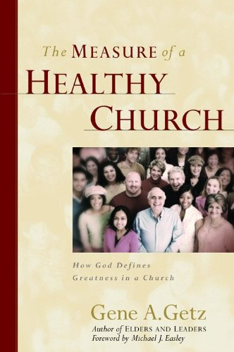 Measure of a Healthy Church, The: How God Defines Greatness in a Church