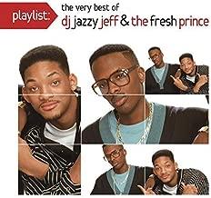 Playlist: The Very Best of DJ Jazzy Jeff & Fresh by DJ JAZZY JEFF & THE FRESH PRINCE (2015-04-14?