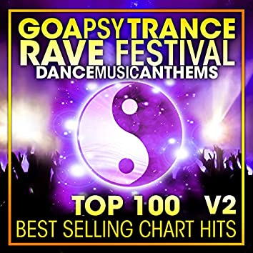 Goa Psy Trance Rave Festival Dance Music Anthems Top 100 Best Selling Chart Hits V2