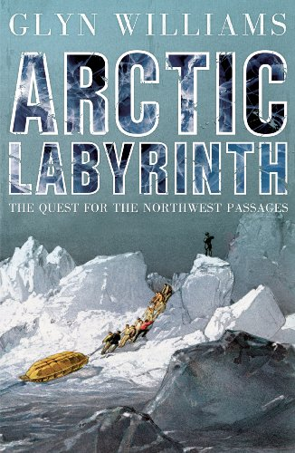 Arctic Labyrinth: The Quest for the Northwest Passage (English Edition)