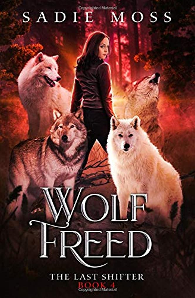 Wolf Freed: A Reverse Harem Paranormal Romance (The Last Shifter)