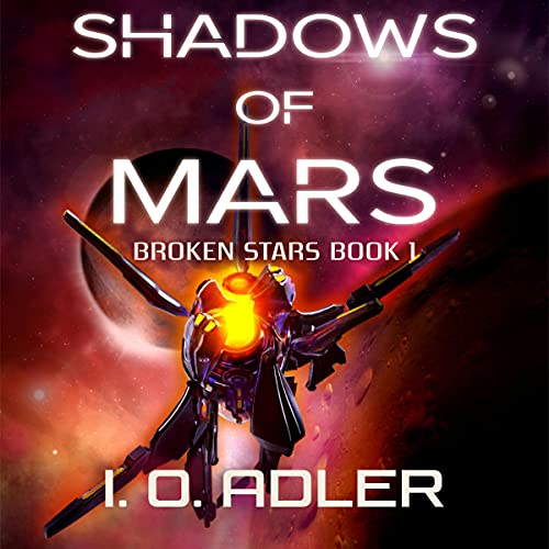 Shadows of Mars Audiobook By I.O. Adler cover art