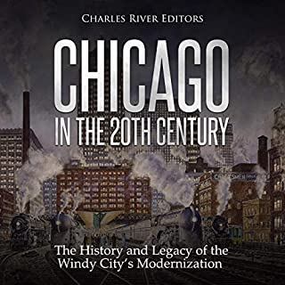 Chicago in the 20th Century: The History and Legacy of the Windy City's Modernization cover art