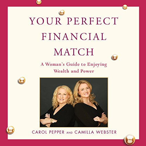 Your Perfect Financial Match                   By:                                                                                                                                 Carol Pepper,                                                                                        Camilla Webster                               Narrated by:                                                                                                                                 Carol Pepper,                                                                                        Camilla Webster                      Length: 1 hr and 23 mins     2 ratings     Overall 3.0
