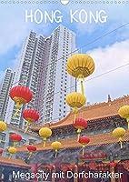 Hong Kong, Megacity mit Dorfcharakter (Wandkalender 2022 DIN A3 hoch): Impressionen einer doerflichen Grossstadt (Monatskalender, 14 Seiten )