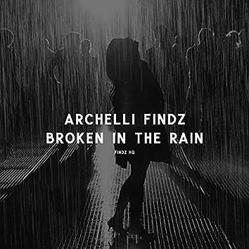 Broken in the Rain